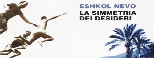 La simmetria dei desideri: un romanzo sull'amicizia (israeliana), di Eshkol Nevo