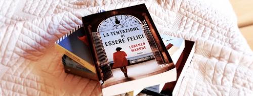 La tentazione di essere felici, un delicato romanzo di Lorenzo Marone