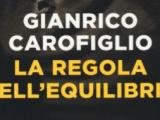 «La regola dell'equilibrio»: lo sfogo di Gianrico Carofiglio contro la malagiustizia?